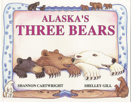 Alaska's Three Bears by Shelley Gill