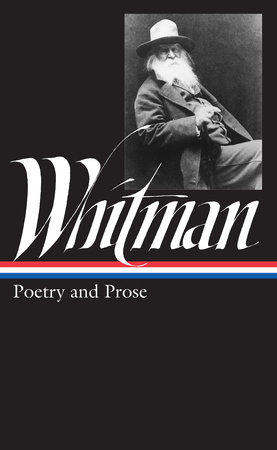 Walt Whitman: Poetry and Prose (LOA #3) by Walt Whitman