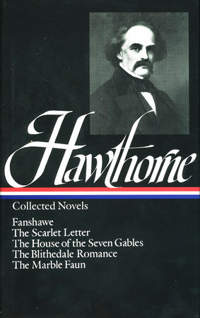 Nathaniel Hawthorne: Collected Novels (LOA #10) by Nathaniel Hawthorne