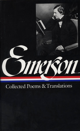 Ralph Waldo Emerson: Collected Poems & Translations (LOA #70)