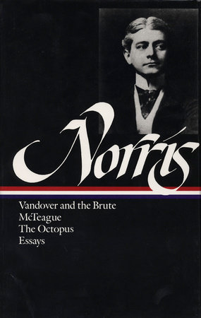 Frank Norris: Novels and Essays (LOA #33) by Frank Norris