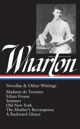 Edith Wharton: Novellas & Other Writings (LOA #47) by Edith Wharton