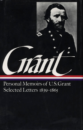 Ulysses S. Grant: Memoirs and Selected Letters (LOA #50) by Ulysses S. Grant