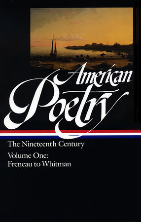 American Poetry: The Nineteenth Century Vol. 1 (LOA #66) by Various