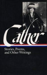 Willa Cather: Stories, Poems, & Other Writings (LOA #57)