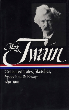 Mark Twain: Collected Tales, Sketches, Speeches, and Essays Vol. 2 1891-1910 (LOA #61)
