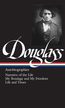 Frederick Douglass: Autobiographies (LOA #68) by Frederick Douglass