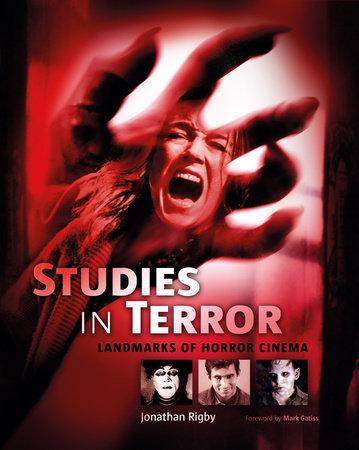 Studies in Terror: Landmarks of Horror Cinema by Jonathan Rigby