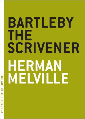 Bartleby the Scrivener by Herman Melville