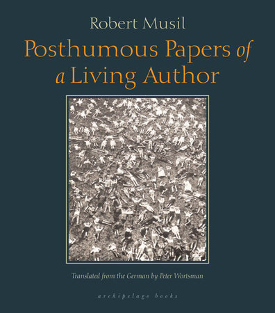 Posthumous Papers of a Living Author by Robert Musil