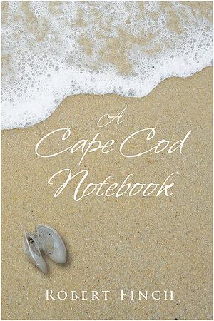 A Cape Cod Notebook by Robert Finch