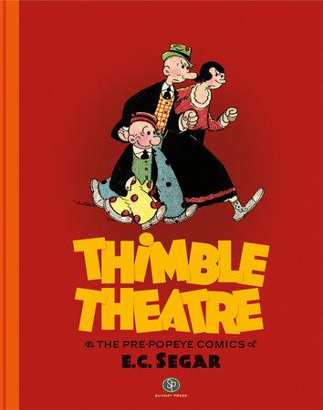 Thimble Theatre and the pre-Popeye Comics of E.C. Segar by E.C. Segar