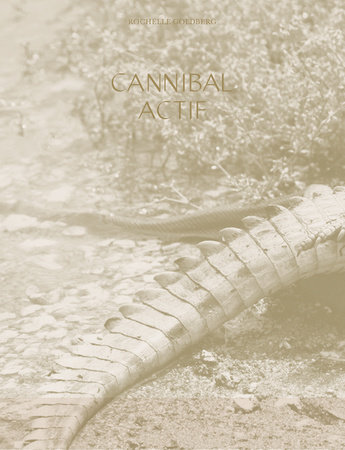 Cannibal Actif by Rochelle Goldberg