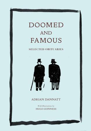 Doomed and Famous by Adrian Dannatt