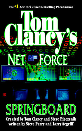 Tom Clancy's Net Force: Springboard by Created by Tom Clancy and Steve Pieczenik, written by Steve Perry