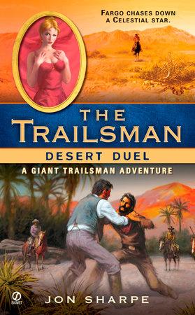 The Trailsman (Giant): Desert Duel by Jon Sharpe