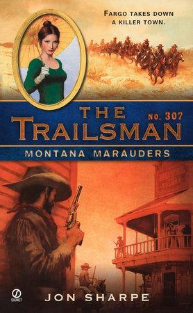The Trailsman #307 by Jon Sharpe