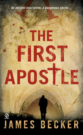 The First Apostle by James Becker