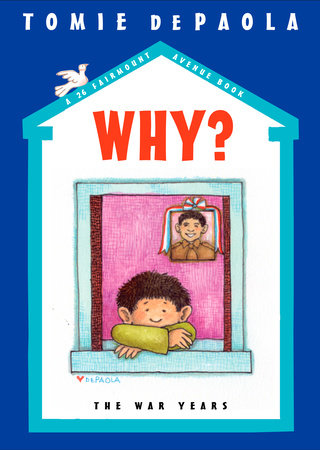 Why? The War Years by Tomie dePaola; Illustrated by Tomie dePaola