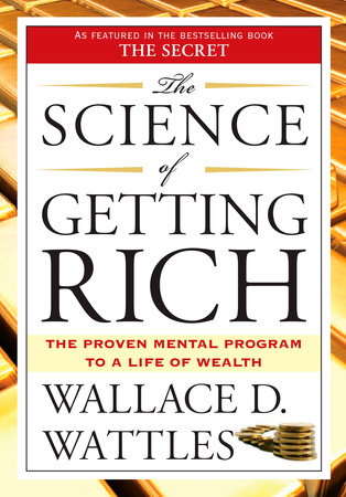 The Science of Getting Rich by Wallace D. Wattles: 9781585426010 |  PenguinRandomHouse.com: Books