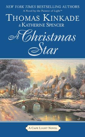 A Christmas Star by Thomas Kinkade and Katherine Spencer
