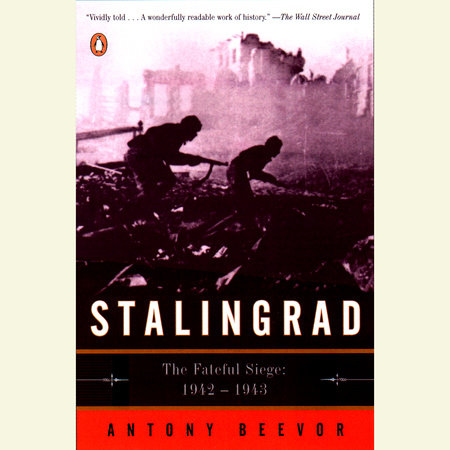 Stalingrad by Antony Beevor   PenguinRandomHouse com: Books