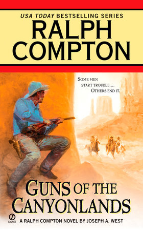 Ralph Compton Guns of the Canyonlands by Ralph Compton and Joseph A. West