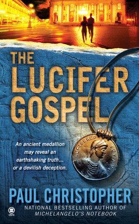 The Lucifer Gospel by Paul Christopher