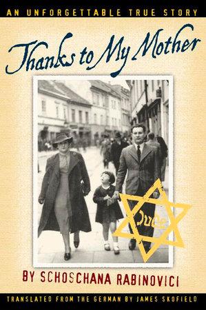 Thanks to My Mother by Schoschana Rabinovici