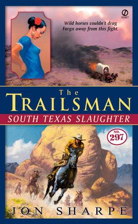 The Trailsman #297 by Jon Sharpe