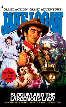 Slocum Giant 2005: Slocum and the Larcenous Lady by Jake Logan