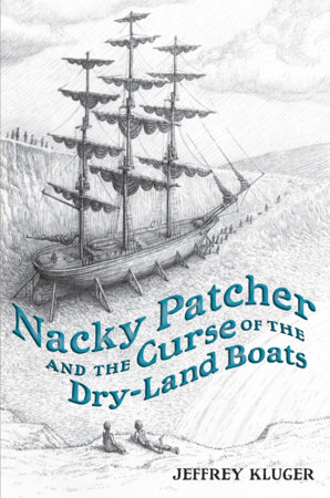 Nacky Patcher & the Curse of the Dry-Land Boats by Jeffrey Kluger