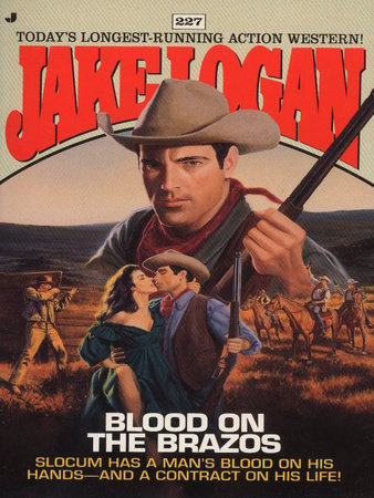 Slocum 227: Blood on the Brazos by Jake Logan