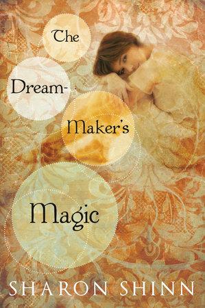 The Dream-Maker's Magic by Sharon Shinn