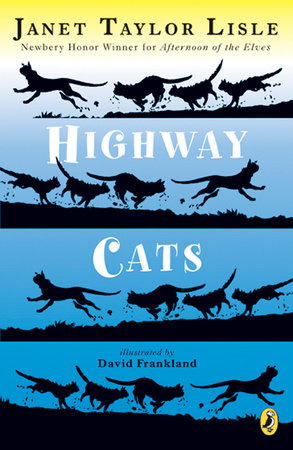 Highway Cats by Janet Taylor Lisle