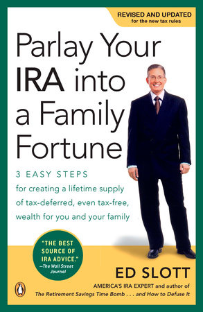 Parlay Your IRA into a Family Fortune by Ed Slott