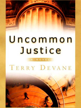 Uncommon Justice by Terry Devane