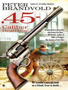 .45-Caliber Deathtrap
