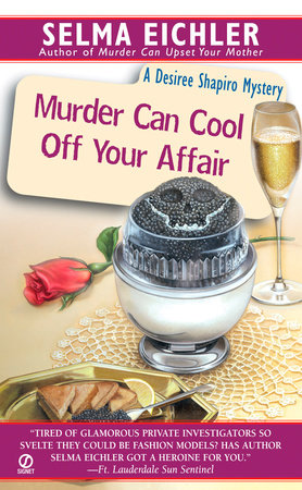 Murder Can Cool Off Your Affair by Selma Eichler