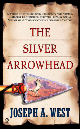 The Silver Arrowhead by Joseph A. West