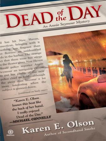 Dead of the Day by Karen E. Olson