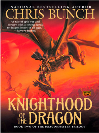 Knighthood of the Dragon by Chris Bunch