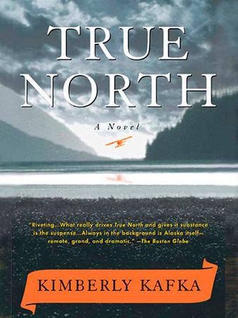 True North by Kimberly Kafka