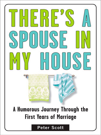 There's a Spouse in My House by Peter Scott