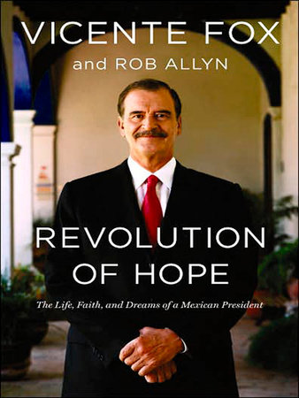 Revolution of Hope by Vicente Fox