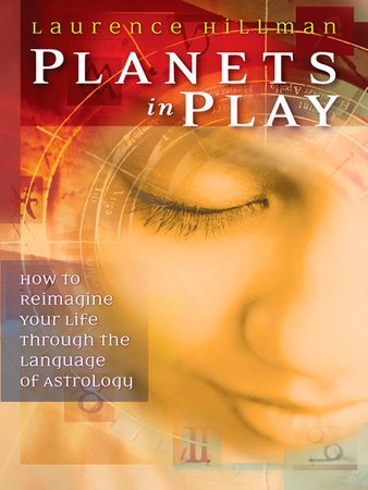 Planets in Play by Laurence Hillman