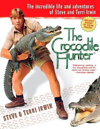 The Crocodile Hunter by Steve Irwin and Terri Irwin