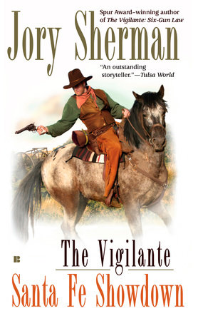 The Vigilante: Santa Fe Showdown by Jory Sherman