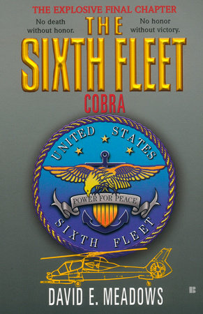 The Sixth Fleet: Cobra by David E. Meadows