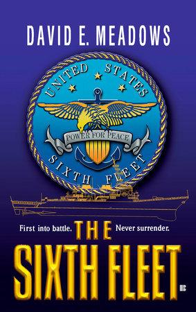 The Sixth Fleet by David E. Meadows